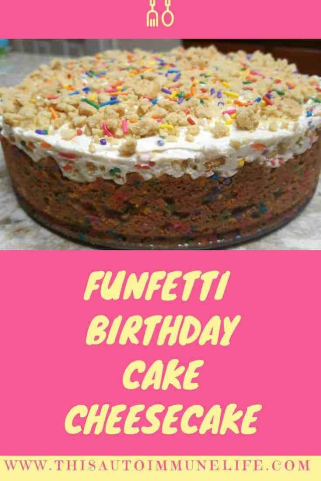 Birthday Cake Cheesecake Funfetti Birthday Cake Cheesecake Cheesecake Pinterest Cake