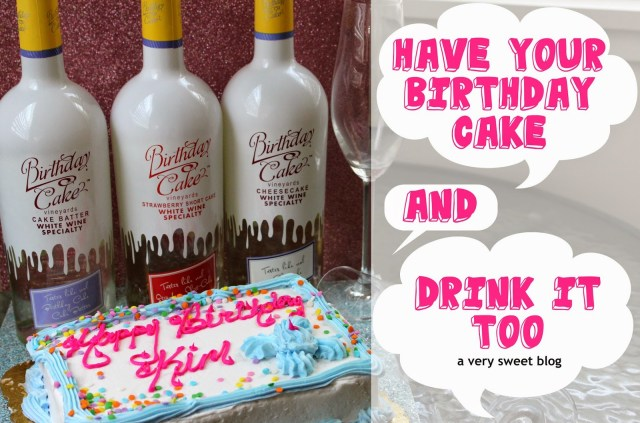Birthday Cake Drink Have Your Birthday Cake And Drink It Too A Very Sweet Blog