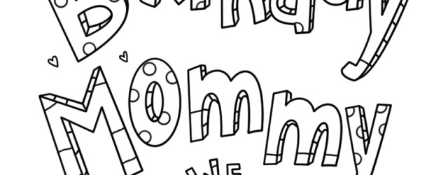 Happy Birthday Mom Coloring Page Happy Birthday Mommy Doodle Coloring Page Free Printable Coloring