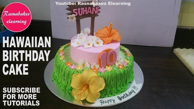 Hawaiian Birthday Cakes How To Make Hawaiian Luau Birthday Party Cakehawaiian Luau Theme