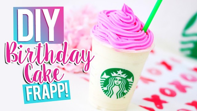 Starbucks Birthday Cake Diy Starbucks Birthday Cake Frappuccino Youtube