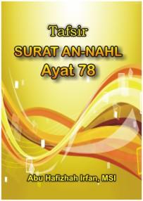 An-nahl Ayat 78 : an-nahl, Tafsir, Surat, An-Nahl, AL-BAYYINATUL, ILMIYYAH