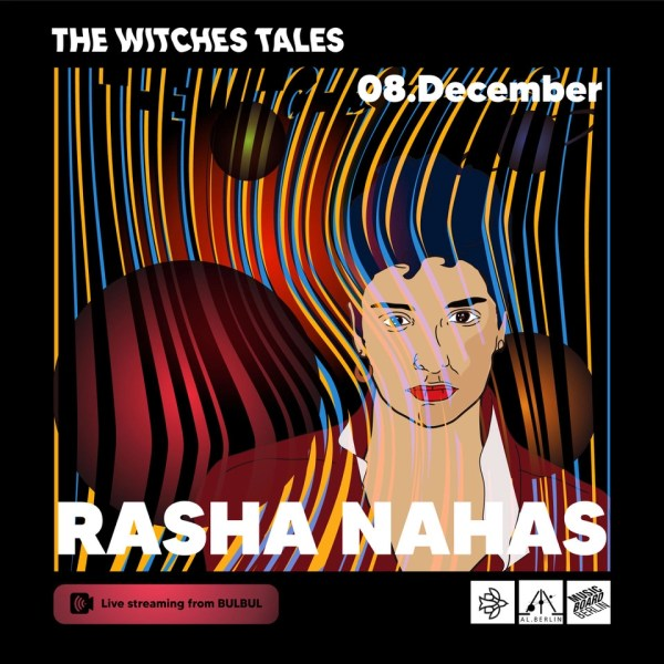 Rasha Nahas in the witches tales at bulbul al berlin