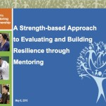presentationastrengthbasedapproachtoevaluatingandbuildingresiliencethroughmentoring