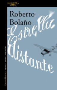 Estrella distante. Roberto Bolaño