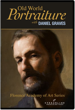 "DVD review  ""Old World Portraiture with Daniel Graves"""