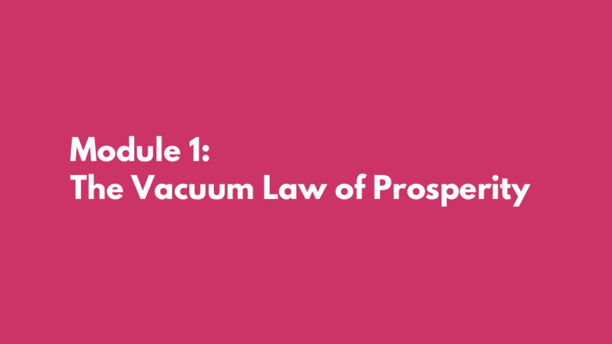 Module 1: The Vacuum Law of Prosperity