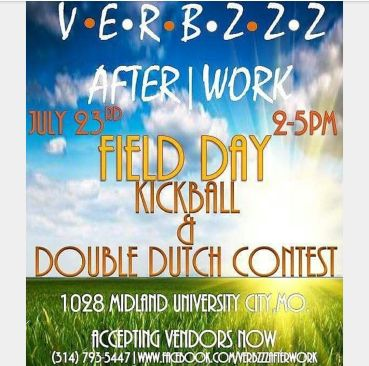 Verbzzz After Work presents Field Day, Returning w/ Kickball and now including Double-Dutch Contest Sun July 23rd Starts @2PM