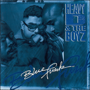 Visual Album Review: Heavy D and the Boyz – Blue Funk