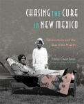 "Picture of book cover ""Chasing the Cure in New Mexico: Tuberculosis and the Quest for Health"""