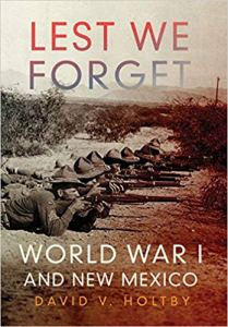 Book Cover - Lest We Forget: World War I and New Mexico.