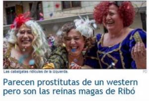 parecen prostitutas de un western pero son las reinas magas de ribó noticias feministas
