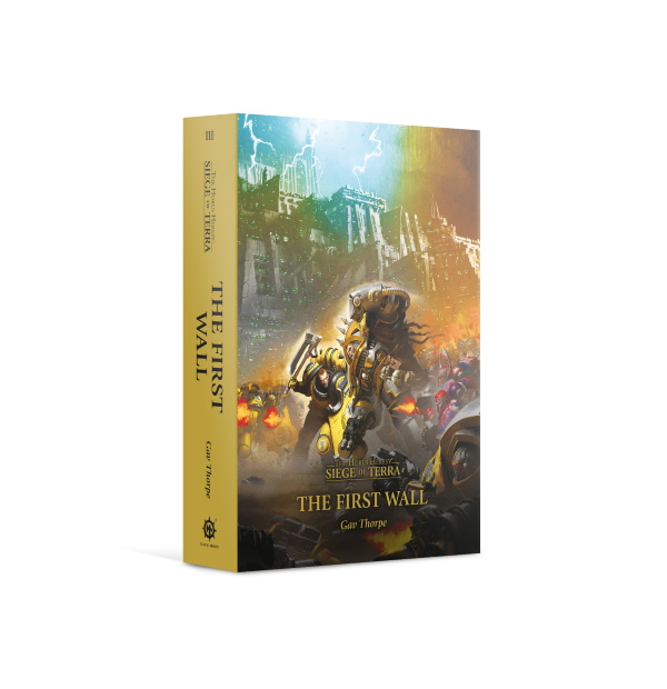 Horus Heresy: Siege of Terra: The First Wall (HB)