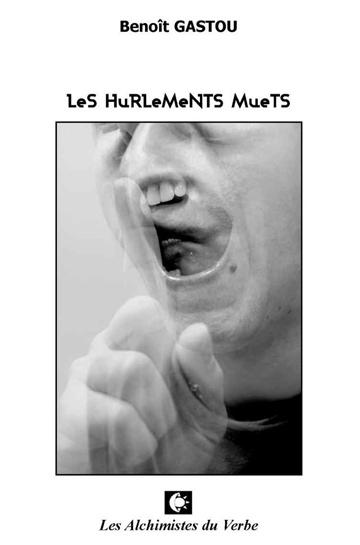 Couverture Les hurlements muets de Benoit Gastou