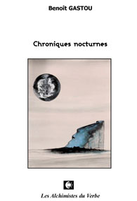 Chroniques nocturnes de Benoit Gastou