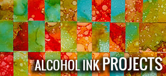 Alcohol Ink Basics and Getting Started