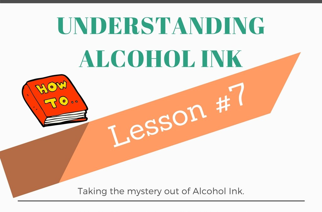 Understanding Alcohol Ink – Lesson #7 Textures Part 1