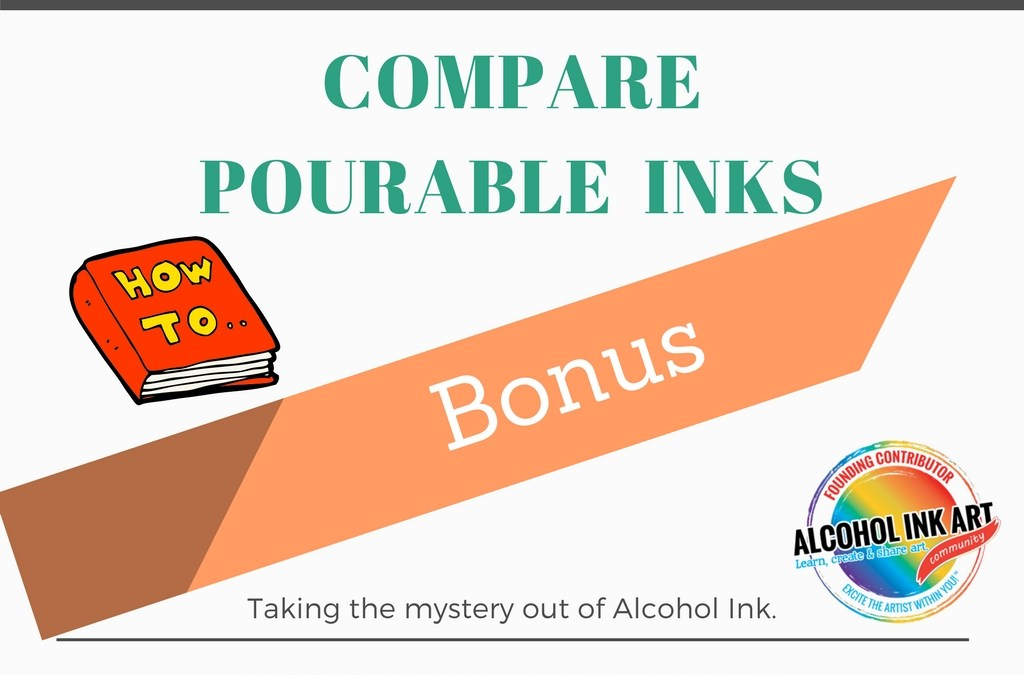Understanding Alcohol Ink – Bonus: Compare 4 Pourable Ink Brands