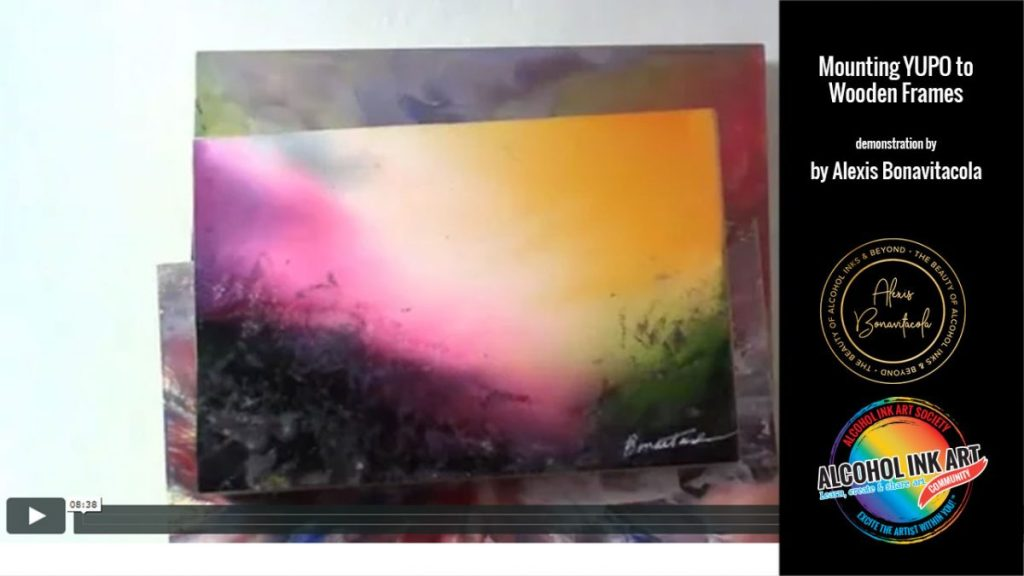 Mounting Alcohol ink on Yupo to Wooden Frame