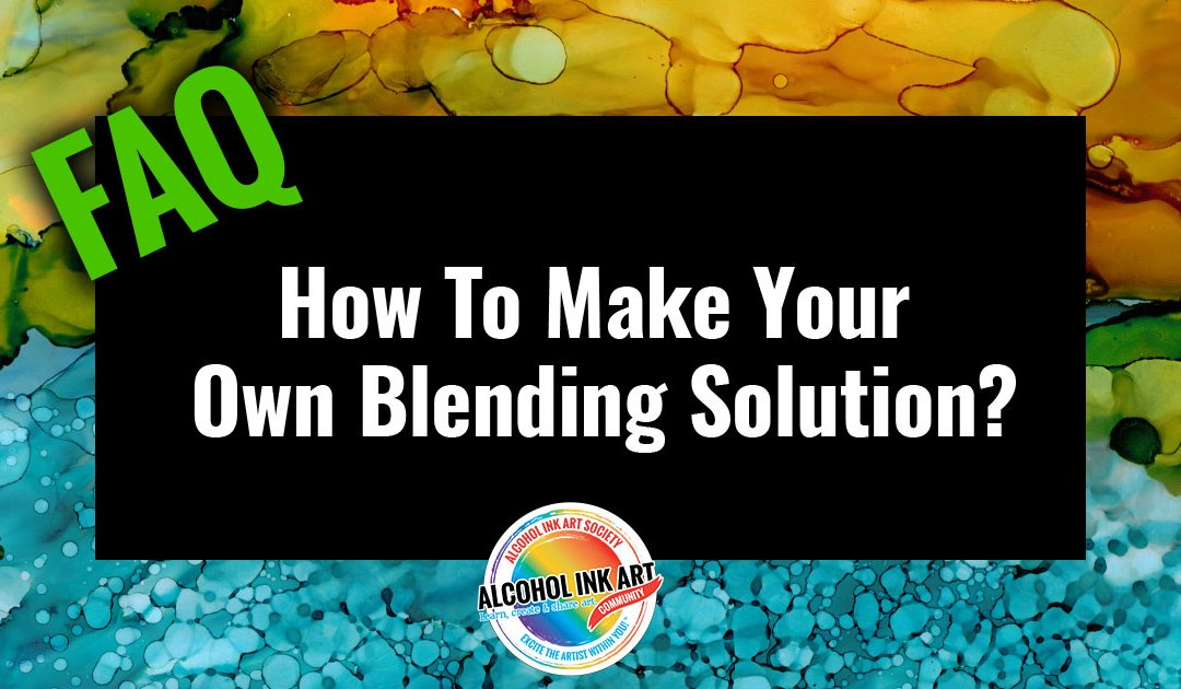 How Do You Make Your Own Blending Solution?
