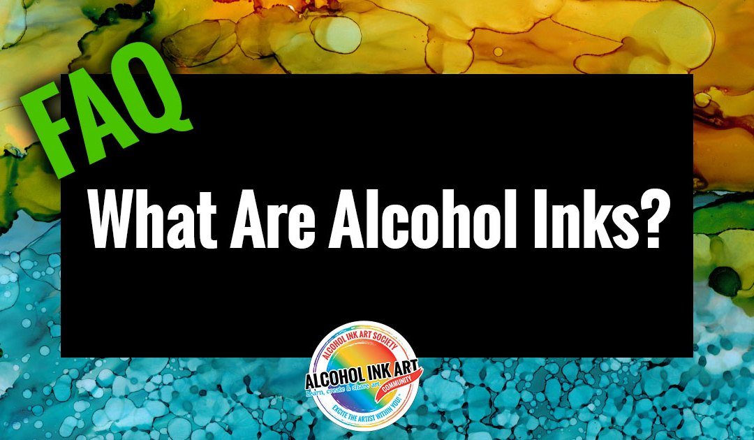 What Are Alcohol Inks?