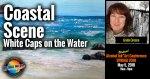 Coastal Scene – White Caps on the Water