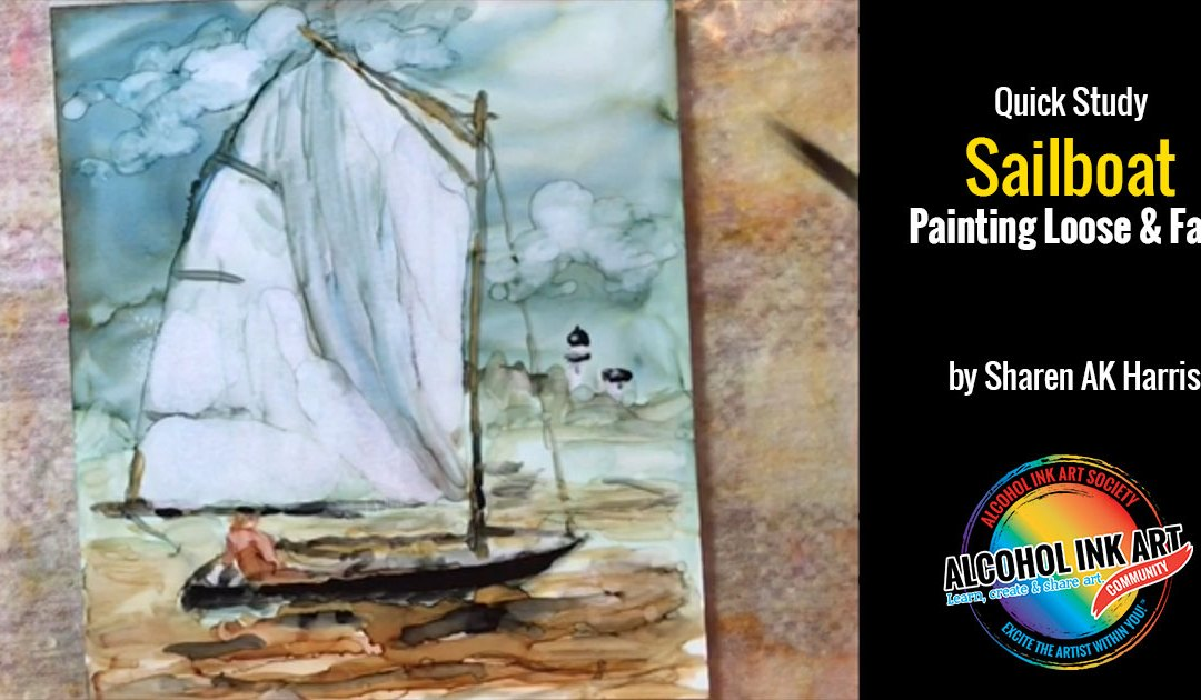 Painting Loose & Fast with Alcohol Ink – Sailboat Quick Study