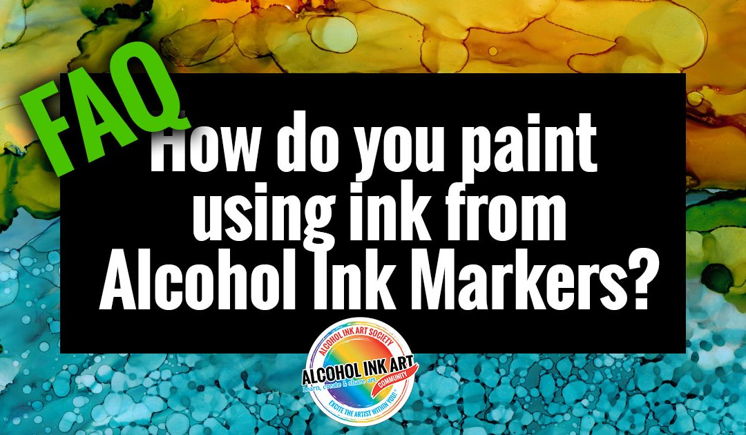 How to Paint with Ink from Alcohol Ink Markers