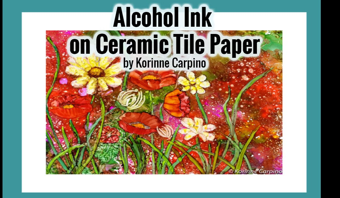 Alcohol Ink on Ceramic Tile Paper – Mini Lesson