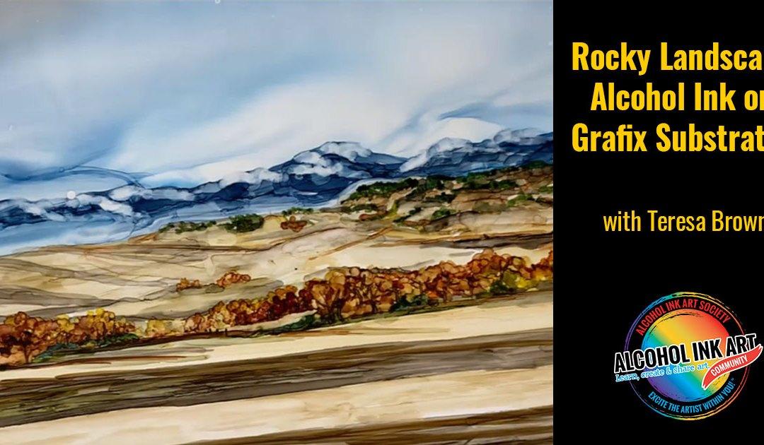Rocky Landscape – Alcohol Ink on Grafix DuraBright White
