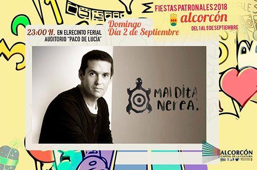 Fiestas de Alcorcón 2018 - Maldita Nerea