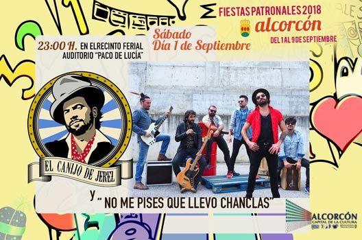 Fiestas de Alcorcón 2018 - El Canijo de Jerez y No me pises que llevo chanclas