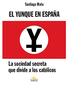 """""""Portada del libro """"El Yunque en España"""""""". Captura de pantalla hecha el 29/06/2020 sobre la web de amazon. https://www.amazon.es/El-Yunque-Espa%C3%B1a-sociedad-cat%C3%B3licos-ebook/dp/B06XBNWGTZ?tag=elconfi-21"""