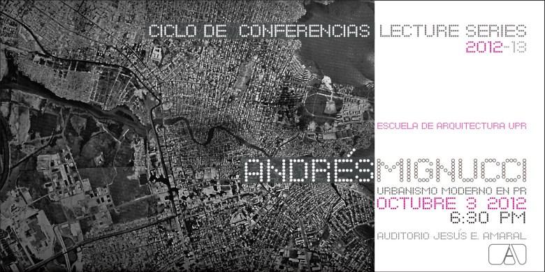 Arq. Andrés Mignucci y el urbanismo moderno en Puerto Rico
