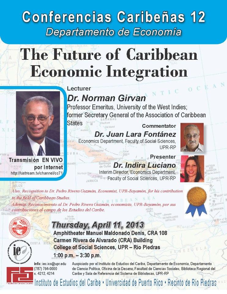 Instituto de Estudios del Caribe de la UPR: The Future of Caribbean Economic Integration