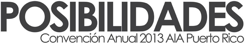 Convención Anual 2013 de la American Institute of Architects - Puerto Rico
