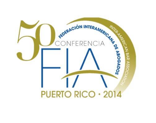 50ma Conferencia de la Federación Interamericana de Abogados viene a Puerto Rico