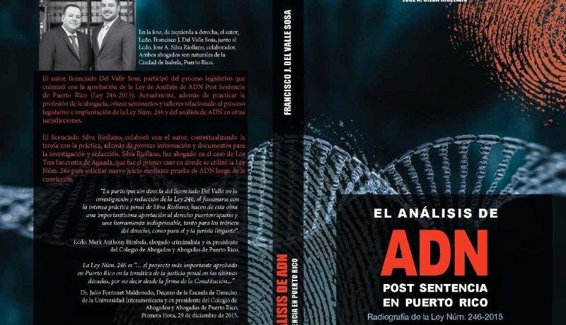 El análisis de ADN post sentencia en Puerto Rico: Radiografía de la Ley Núm. 246-2015
