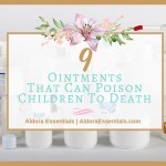 9 Ointments That Can Poison Children to Death