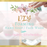 DIY Foaming Hand Soap, DIY Face Wash, YLEO, Young Living Essential Oils