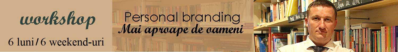 """Personal Branding """"Mai aproape de oameni"""""""
