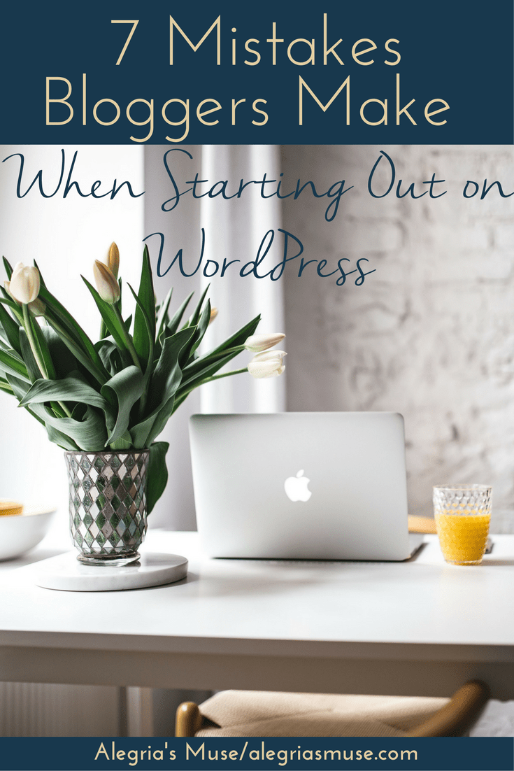 7 Mistakes Bloggers Make When Starting Out on WordPress