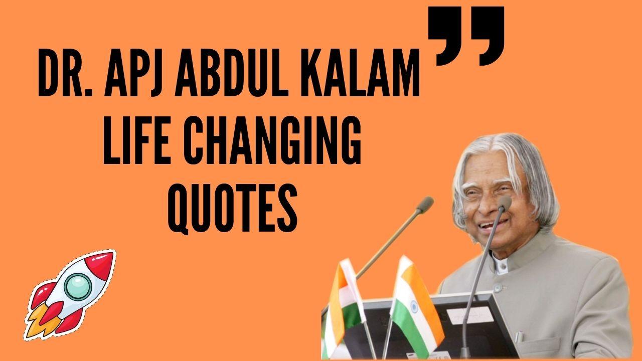 Dr. APJ Abdul kalam life changing quotes