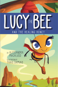 Lucy the Bee and the Healing Honey