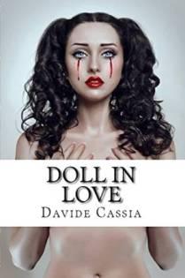 Doll in Love (http://amzn.to/29HTXdl) - L'eterno tema della fantascienza: l'amore (im)possibile tra un essere umano e una robot.