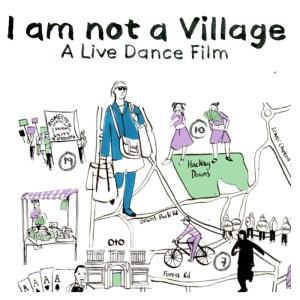 I-am-not-a-village-film-dance-project-London