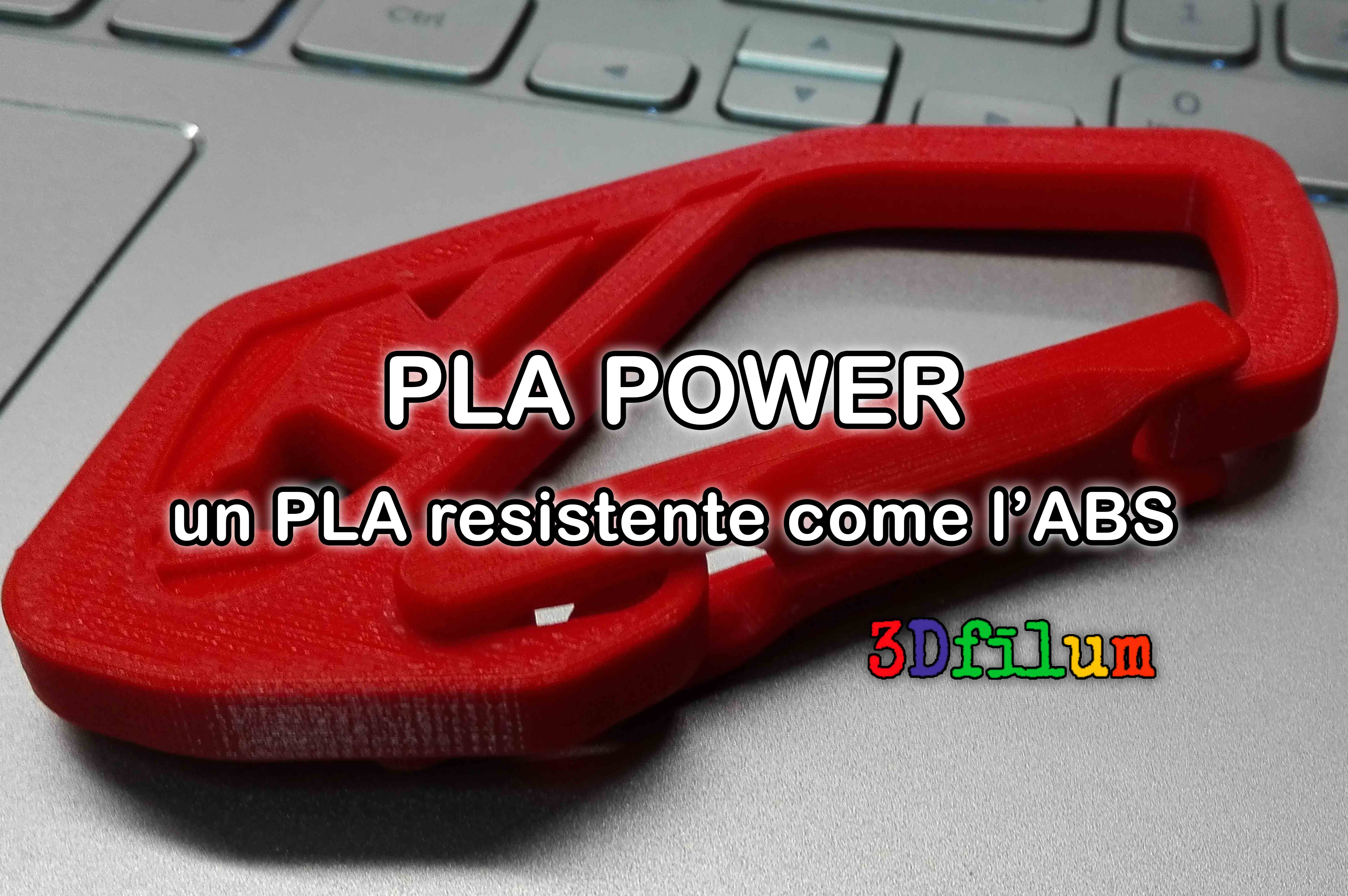 Un PLA resistente come l'ABS? PLAPower by 3DFilum.com