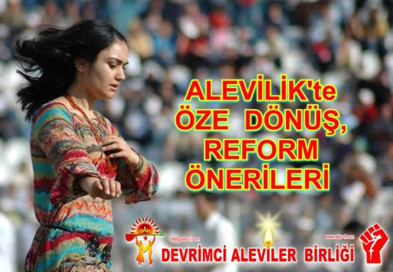 Alevilikte öze dönüs reform önerileri DAB devrimci Aleviler Birliği