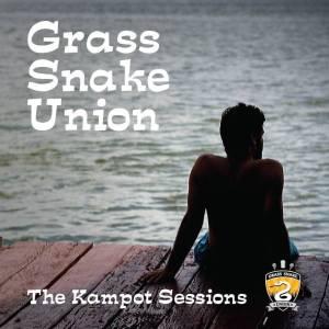Grass Snake Union - Kampot Sessions