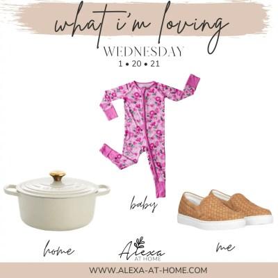 What I'm Loving Wednesday – 1.20.21